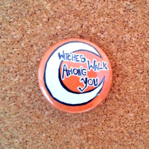 Witches walk among you - orange - badge