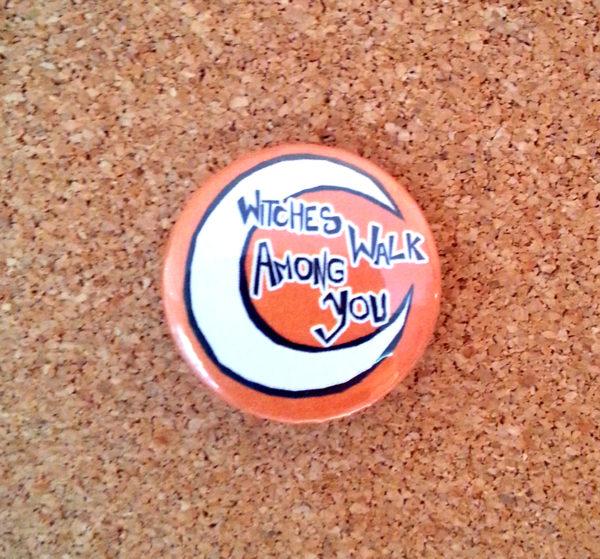 Witches walk among you - orange - badge