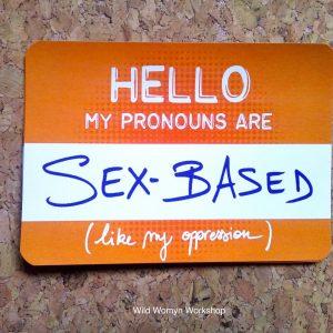 Sex-based - Pronoun sticker - Wild Womyn Workshop